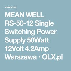 MEAN WELL RS-50-12 Single Switching Power Supply 50Watt 12Volt 4.2Amp Warszawa  • OLX.pl