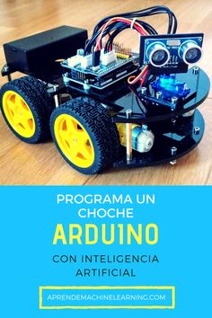 Programa un Coche Arduino que conduce sólo | Aprende Machine Learning Motor Dc, Robot Kits, Robot Design, School, Electrum, Arduino Home Automation, Linear Function, Artificial Intelligence, Ultrasound