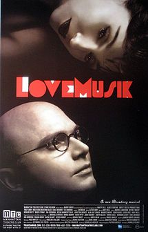 LoveMusik - Wikipedia, the free encyclopedia  2007 Musical based on the story of Kurt Weil and Lotte Lenya Limited Run