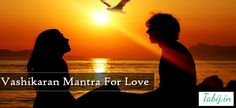 If you have lost your love or scare from losing then it is the time to use the Vashikaran Mantra For Love.