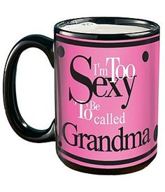 im going to be a grandmother share some coffee | personalized too sexy to be a grandma mug at personal creationsl