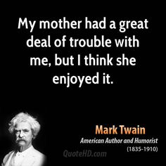 Samuel Langhorne Clemens, better known by his pen name Mark Twain, was an American author and humorist. Description from quotesgram.com. I searched for this on bing.com/images