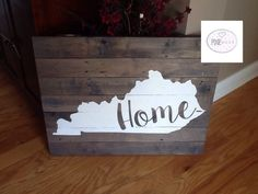 A personal favorite from my Etsy shop https://www.etsy.com/listing/225274899/pallet-sign-kentucky-home-rustic-home
