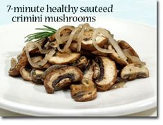 Bring healthy into your daily life. Try it because eating healthy daily can taste great with Geoges 7-Minute Healthy Sautéed Crimini Mushrooms recipe . Sign up for free daily tips at whfoods.org