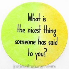 Daily Journaling Prompt for Creative Happiness - Day 324: What is the nicest thing someone has said to you? http://ift.tt/1zAxRhM #journaling #journalingprompts #dailyjournaling2016 #journals...
