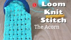 Loom knit the Acorn Stitch pattern on any loom. The step by step video shows you how to knit the flat version of this beautiful eyelet lace stitch. Loom LOOM KNITTING STITCHES The Acorn Stitch Eyelet Loom Knitting Blanket, Round Loom Knitting, Loom Knitting Stitches, Loom Knit Hat, Knifty Knitter, Loom Knitting Projects, Knitted Blankets, Knitting Tutorials, Knitting Ideas