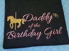 Carousel Daddy of the Birthday Girl parent Tshirt black crew