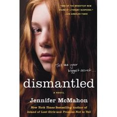 Dismantled: A Novel: Amazon.ca: Jennifer McMahon. This sounds like just my cup of tea.