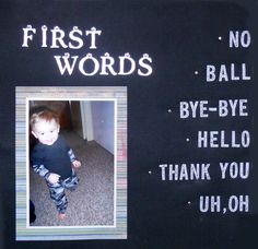 scrapbook baby layouts | Once your baby starts learning to talk, you'll be amazed by what he ...