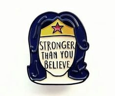Feminist pin Stronger than you believe Enamel Pins Wonder Woman pin Enamel lapel pin Feminist Enamel Pin Mental Health Etsylds Wonder Woman Quotes, Cool Pins, Stronger Than You, Pin And Patches, Pin Badges, Lapel Pins, Girl Power, Just In Case, Bling
