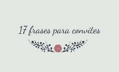 17 FRASES PARA CONVITE DE CASAMENTO em http://revistadecorafestas.com.br/17-frases-para-convite-de-casamento/