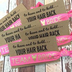 Bachelorette Party Favors - Hair Tie Favor - Team Bride - MOH - Goody Bag Survival Kit - To Have and To Hold Your Hair Back