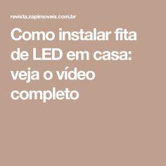 Como instalar fita de LED em casa: veja o vídeo completo
