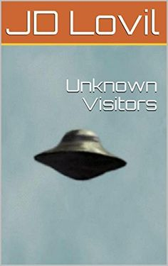 Unknown Visitors by JD Lovil, http://www.amazon.com/dp/B00X1U12NA/ref=cm_sw_r_pi_dp_tu9rvb1P059K0