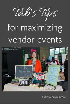 Maximize your vendor events. Tips from Tabitha Dumas, Image and Influence Strategist