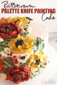Buttercream Palette Knife Painting Cake. Using a technique that originated with oil painting, you can create a beautiful, textured cake design with buttercream, palette knives, and a few other basic cake decorating tools. #buttercream #buttercreamcake #floralcake