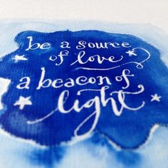 Be a source of love ~ a beacon of light!