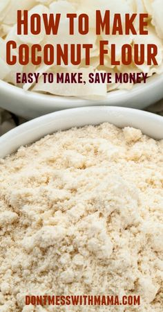 How to Make Coconut Flour Recipe #coconut #tutorial - DontMesswithMama.com