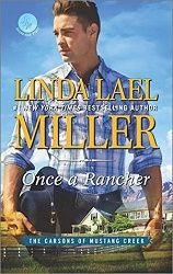 """""""She's back!"""" 5 stars for Once a Rancher by Linda Lael Miller  http://purejonel.blogspot.ca/2016/03/once-rancher-by-linda-lael-miller.html"""