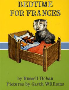 Bedtime for Frances by Russell Hoban with pictures by Garth Williams