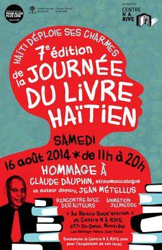 La 7e édition de la Journée du livre haïtien aura lieu ce samedi 16 août de 11h à 20h au Bistro Bouk'Entrain du Centre N A Rive. Bistro, Claude, Porn, Books, Movie Posters, Youth, Reading, Livres, Libros