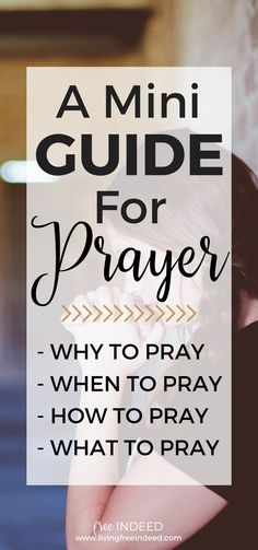 A Christian Woman's Mini Guide to Prayer - Free Indeed | How to Pray | Why Should I Pray | What to Pray | Prayer for Christians | Bible Verses about Prayer