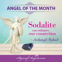 Sodalite is the stone of Archangel Michael. Carry it, wear it, meditate with it.