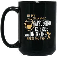 Cappuccino Mug In My Dream World Cappuccino Makes You Thin Coffee Mug Tea Mug Cappuccino Mug In My Dream World Cappuccino Makes You Thin Coffee Mug Tea Mug Perf