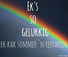 Ek's so gelukkig ek kak sommer 'n reenboog Best Quotes, Funny Quotes, Life Quotes, Awesome Quotes, The Words, 2 Sides To Every Story Quotes, African Jokes, Inspiring Quotes About Life, Inspirational Quotes