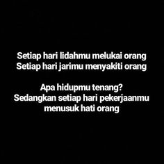 Some Quotes, Daily Quotes, Best Quotes, Cool Words, Wise Words, Motivational Quotes, Inspirational Quotes, Self Reminder, Quotes Indonesia