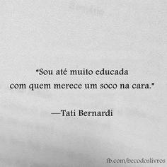 71 Melhores Imagens De Tati Bernardi Thoughts Love E Quotes