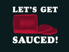 Thanksgiving Quote | Let's Get Sauced! for $18 | #thanksgivinghumor