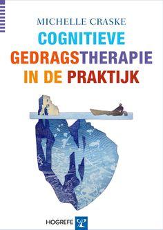 Cognitieve gedragstherapie in de praktijk - Michelle Craske - plaatsnr. 607/077 #Psychiatrie #CognitieveGedragstherapie New Life, Mindfulness, Psychology, Consciousness