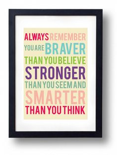 You Are Braver than You Believe-Inspirational Quote Print Art Wall Decor- You Are Stronger than You Seem