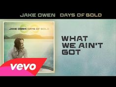 Jake owen - we all want what we ain't got.