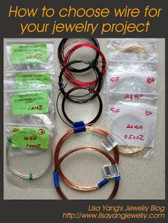 How to choose wire for your jewelry project: Lisa Yang's Jewelry Blog ~ Wire Jewelry Tutorials