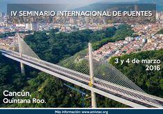 IV Seminario Internacional de Puentes en la ciudad de Cancún, Quintana Roo, muy pronto conoceras el triptico...