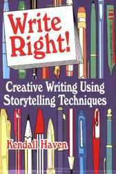 Add this to your reading collection  Write Right! Creative Writing Using Storytelling Techniques - http://www.buypdfbooks.com/shop/language-arts-disciplines/write-right-creative-writing-using-storytelling-techniques/ #HavenKendall, #LanguageArtsDisciplines