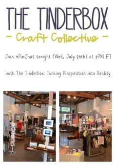 Join #PinChat tonight (Wednesday, July 24th) at 9PM ET  with The Tinderbox: turning Pinspiration into reality.
