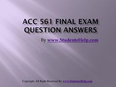 Make your dream to Ace your exams a reality. Experience the easiest way to handle exam pressure with the good tutorial like us. StudenteHelp.com provide ACC 561 Final Exam Latest UOP Study Materials and Entire Course question with answers LAW, Finance, Economics and Accounting Homework Help, UOP course Individual Assignment, UOP Course Tutorial, Final Exam Study Guides, individual assessment etc. visit us to learn more! Question And Answer, This Or That Questions, Study Guides, Exam Study, Final Exams, Good Tutorials, Study Materials, Economics, Assessment
