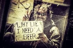 Why lie - I need a beer by Norbert Peter on 500px