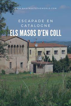Escapade en Catalogne : els masos d'en coll | Barcelone – Babymeetstheworld - Blog maman - Blog Voyages
