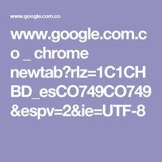 www.google.com.co _ chrome newtab?rlz=1C1CHBD_esCO749CO749&espv=2&ie=UTF-8