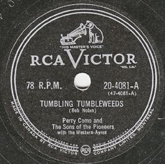 Perry Como And The Sons Of The Pioneers With The Western-Ayres ‎– Tumbling Tumbleweeds Label: RCA Victor ‎– Format: Shellac, 78 RPM Country: Canada Released: 1951 Genre: Pop Style: Vocal Tumbling Tumbleweeds, His Masters Voice, Perry Como, Record Company, Lp Cover, Shellac, Lps, Westerns