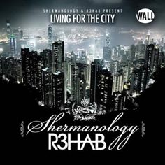 Living 4 The City - Shermanology & R3hab