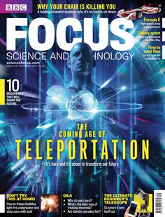 The September issue of BBC Focus Magazine, on sale now. How teleportation is going to change our future. www.sciencefocus.com