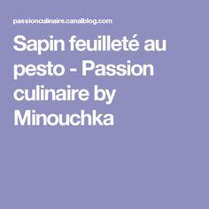 Sapin feuilleté au pesto - Passion culinaire by Minouchka