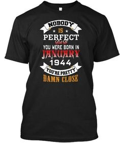 ffe402782 Born january 1944 birthday 73th perfect. Born In February, December, Funny  Shirts ...