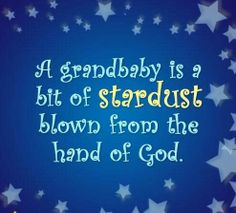 My grandchildren ARE gifts from God...