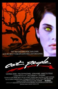 Cat People (1982) movie poster (US). One of my favorite films. I like the original but I love the remake, particularly the soundtrack.